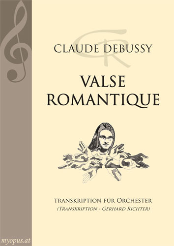 CLAUDE DEBUSSY | Valse romantique | Transkription für Orchester